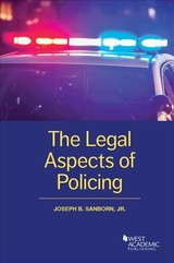 Legal Aspects Of Policing - Sanborn, Joseph - ISBN: 9781634604819