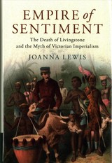 Empire Of Sentiment - Lewis, Joanna (london School Of Economics And Political Science) - ISBN: 9781107198517