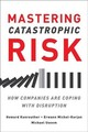 Mastering Catastrophic Risk - Kunreuther, Howard; Useem, Michael - ISBN: 9780190499402
