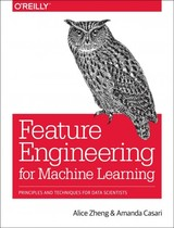 Feature Engineering For Machine Learning - Zheng, Alice - ISBN: 9781491953242