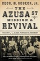 Azusa Street Mission And   Revival - Robeck, Cecil M. - ISBN: 9780785216933