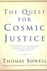 The Quest For Cosmic Justice - Sowell, Thomas - ISBN: 9780684864631
