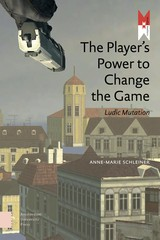 The Player's Power to Change the Game - Anne-Marie  Schleiner - ISBN: 9789048525645