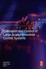Estimation and Control of Large-Scale Networked Systems - Li, Tao; You, Keyou; Zhou, Tong - ISBN: 9780128053119