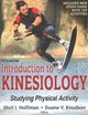 Introduction To Kinesiology - Hoffman, Shirl J. (EDT)/ Knudson, Duane V., Ph.D. (EDT) - ISBN: 9781492549925