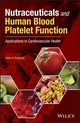 Nutraceuticals And Human Blood Platelet Function - Duttaroy, Asim K. - ISBN: 9781119376019