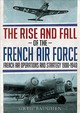 Rise And Fall Of The French Air Force - Baughen, Greg - ISBN: 9781781556443