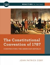 Constitutional Convention Of 1787 - Coby, John Patrick (smith College) - ISBN: 9780393640908