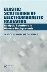 Elastic Scattering Of Electromagnetic Radiation - Sharma, Subodh Kumar - ISBN: 9781498748575