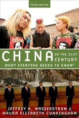 China In The 21st Century - Wasserstrom, Jeffrey N. (chancellor's Professor Of History, University Of California, Irvine); Cunningham, Maura Elizabeth (associate, University Of Michigan Lieberthal-rogel Center For Chinese Studies) - ISBN: 9780190659080