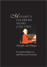 Mozart`s Salzburg Years (1756-1781) - Insights And Images - Cowdery, William; Sprague, Catherine - ISBN: 9781576472040