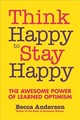 Think Happy To Stay Happy - Anderson, Becca - ISBN: 9781633537316