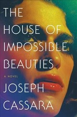 The House Of Impossible Beauties - Cassara, Joseph - ISBN: 9780062676979