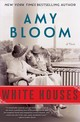White Houses - Bloom, Amy - ISBN: 9780812995664