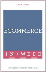 Ecommerce In A Week - Smith, Nick - ISBN: 9781473607538