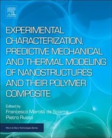 Micro and Nano Technologies, Experimental Characterization, Predictive Mechanical and Thermal Modeling of Nanostructures and Their Polymer Composites - ISBN: 9780323480611