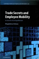 Cambridge Intellectual Property And Information Law Trade Secrets And Employee Mobility  : Series Number 44 - Kolasa, Magdalena - ISBN: 9781108424226