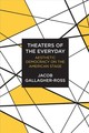 Theaters Of The Everyday - Gallagher-ross, Jacob - ISBN: 9780810136670