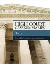 High Court Case Summaries On Torts (keyed To Dobbs, Hayden, And Bublick) - Publishers Editorial Staff - ISBN: 9781640205710