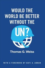Would The World Be Better Without The Un? - Weiss, Thomas G. - ISBN: 9781509517251