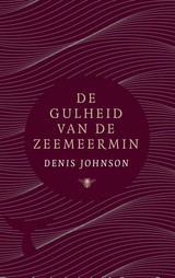De gulheid van de zeemeermin - Denis  Johnson - ISBN: 9789403114002