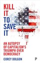 Kill It To Save It - Dolgon, Corey - ISBN: 9781447317135