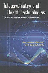 Telepsychiatry And Health Technologies - Yellowlees, Peter, M.d. (EDT)/ Shore, Jay H., M.D. (EDT) - ISBN: 9781615370856