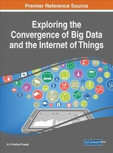 Exploring The Convergence Of Big Data And The Internet Of Things - Prasad, A. V. Krishna (EDT) - ISBN: 9781522529477