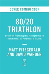 80/20 Triathlon - Fitzgerald, Matt; Warden, David - ISBN: 9780738234687