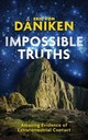 Impossible Truths - Däniken, Erich von - ISBN: 9781786780836