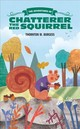 Adventures Of Chatterer The Red Squirrel - Burgess, Thornton W. - ISBN: 9781633223691