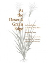 At The Desert's Green Edge - Rea, Amadeo M. - ISBN: 9780816534296