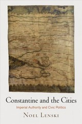 Constantine And The Cities - Lenski, Noel - ISBN: 9780812223682