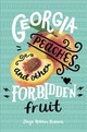 Georgia Peaches And Other Forbidden Fruit - Brown, Jaye Robin - ISBN: 9780062271006