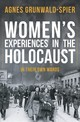 Women's Experiences In The Holocaust - Grunwald-spier, Agnes - ISBN: 9781445671475