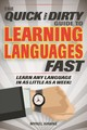 The Quick And Dirty Guide To Learning Languages Fast - Hawke Mykel - ISBN: 9781631583018