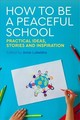 How To Be A Peaceful School - Lubelska, Anna (EDT)/ Webb, Sue (CON)/ Nahal, Pali (CON)/ Holmes, David (CO... - ISBN: 9781785921568