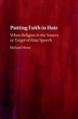 Putting Faith In Hate - Moon, Richard (university Of Windsor, Ontario) - ISBN: 9781108425469