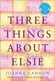 Three Things About Elsie - Cannon, Joanna - ISBN: 9780008196929
