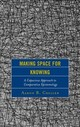 Making Space For Knowing - Creller, Aaron B. - ISBN: 9781498547086