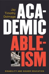 Academic Ableism - Dolmage, Jay T. - ISBN: 9780472073719