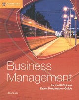 Business Management For The Ib Diploma Exam Preparation Guide - Smith, Alex - ISBN: 9781316635735