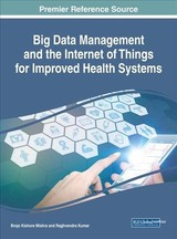 Handbook Of Research On Big Data Management And The Internet Of Things For Improved Health Systems - Mishra, Brojo Kishore (EDT)/ Kumar, Raghvendra (EDT) - ISBN: 9781522552222