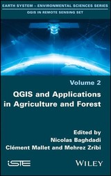 Qgis And Applications In Agriculture And Forest - Baghdadi, Nicolas (EDT)/ Mallet, Clément (EDT)/ Zribi, Mehrez (EDT) - ISBN: 9781786301888