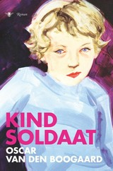 Kindsoldaat - Oscar van den Boogaard - ISBN: 9789023457756
