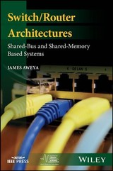 Switch/router Architectures - Aweya, Dr. James - ISBN: 9781119486152