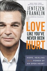 Love Like You've Never Been Hurt - Franklin, Jentezen; Franklin, Cherise - ISBN: 9780800798642