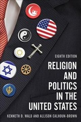 Religion And Politics In The United States - Wald, Kenneth D.; Calhoun-brown, Allison - ISBN: 9781538105139