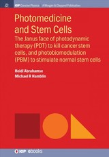 Photomedicine And Stem Cells - Abrahamse, Heidi; Hamblin, Michael R. - ISBN: 9781681743202