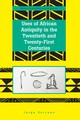 Uses Of African Antiquity In The Twentieth And Twenty-first Centuries - Serrano, Jorge - ISBN: 9781433140846